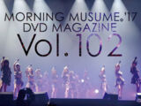 Morning Musume '17 DVD Magazine Vol.102