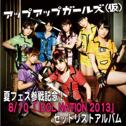 Natsu fesu sansen kinen! -IDOL NATION 2013- Album Set-list