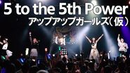 5 to the 5th Power アップアップガールズ(仮) アプガ5の5乗ツアー