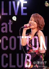 Nakazawa Yuko LIVE at COTTON CLUB ~Shinshi wa Ima Demo Mini ga Osuki!~