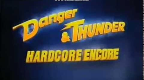 """Danger & Thunder"" Hardcore Encore Official Promo"