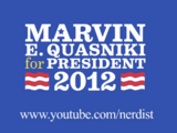 Marvin E. Quasniki for President
