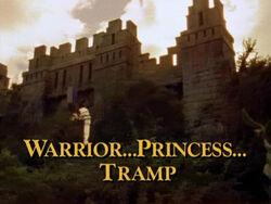 Warrior... Princess... Tramp TITLE