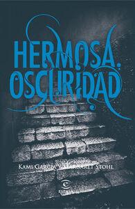 Hermosa Oscuridad - Kami García y Margaret Stohl