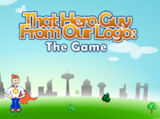 That Hero Guy From Our Logo: The Game