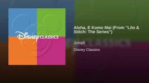"Aloha, E Komo Mai (From ""Lilo & Stitch The Series"")"