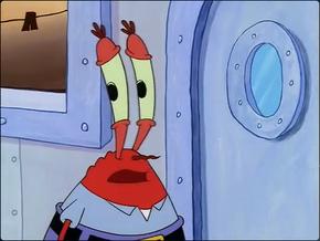 Mr. Krabs Poor lad