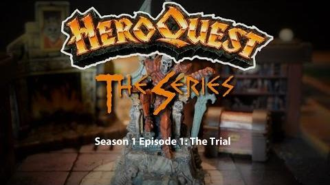 HeroQuest the Series! Season I - Episode 1 The Trial