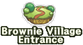 Brownie Village Entrance