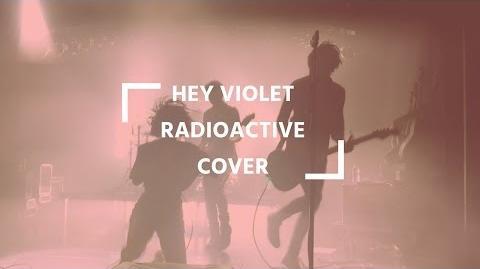 Hey Violet - Radioactive Cover Hey Violet Live Berlin
