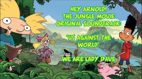 Hey Arnold! The Jungle Movie OST - Us Against the World