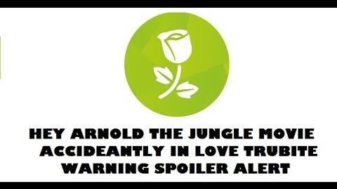 "Hey Arnold The Jungle Movie Accidentally In love Arnold And Helga Tribute ""Spoilers"""