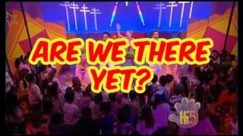 Are We There Yet? - Hi-5 - Season 8 Song of the Week