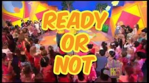 Ready or Not - Hi-5 - Season 13 Song of the Week