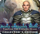 Bridge to Another World Through the Looking Glass CE
