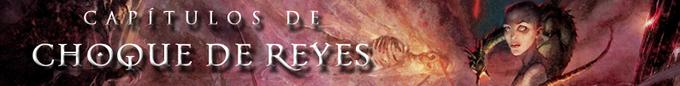 Capítulos Choque de Reyes