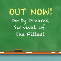 DERBY DREAM-SURVIVAL OF THE FITTEST
