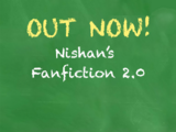 Nishan's Fanfiction 2.0