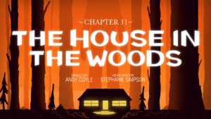 Ch11 the-house-in-the-woods titlecard