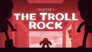 Ch5 the-troll-rock titlecard