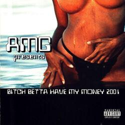 Bitch Betta Have My Money 2001