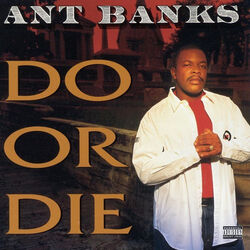 Do or Die Ant Banks album