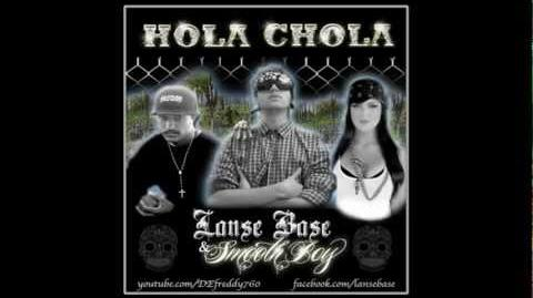 LANSE BASE - HOLA CHOLA ft SMOOTH BOY