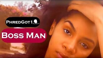 PhredGot1 - Boss Man Official Video