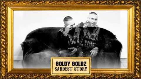 Goldy Goldz - Saddest Story