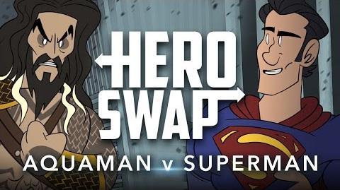 Aquaman v Superman - Hero Swap