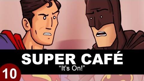 Super Cafe Batman v Superman - It's On!
