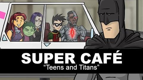 Super Cafe Teens and Titans
