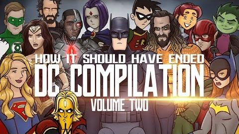 How It Should Have Ended - The DC Movies Compilation Volume TWO