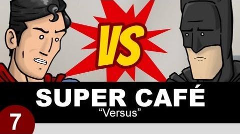 Super Cafe Versus