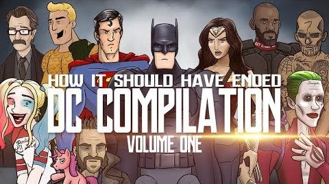 How It Should Have Ended - The DC Movies Compilation Volume One
