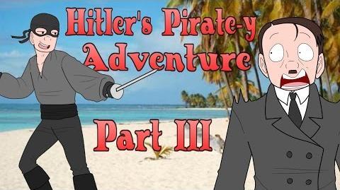 Hitler's Pirate-y Adventure, Part 3
