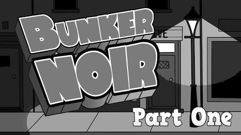 Bunker Noir, Part 1
