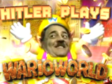 Hitler plays Wario World
