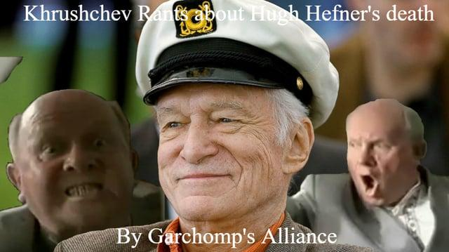 Khrushchev Rants about Hugh Hefner's death