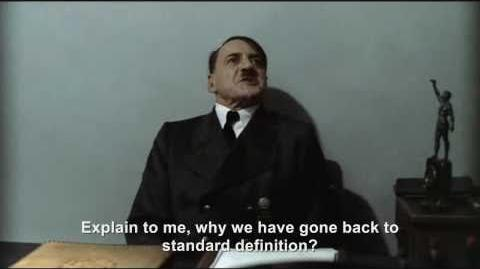 Hitler is informed he's in standard definition now