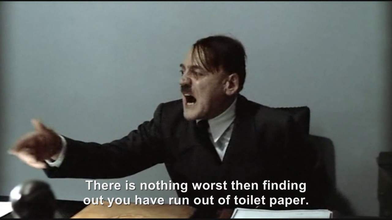 Hitler is informed the toilet paper has run out   Hitler ...