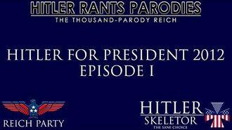 Hitler for President 2012 Episode I