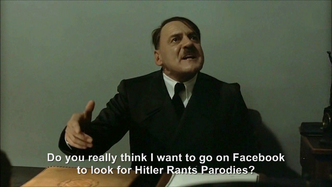Hitler is informed Hitler Rants Parodies is on Facebook