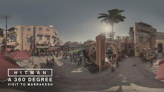HITMAN A 360 Degree Visit to Marrakesh