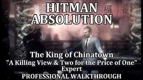 """Hitman Absolution (Mission 2) The King of Chinatown """"A Killing View"""" & """"Two for the Price of One"""""""