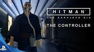 HITMAN - The Sarajevo Six The Controller Trailer PS4
