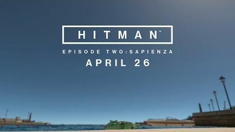 HITMAN - Episode Two Sapienza