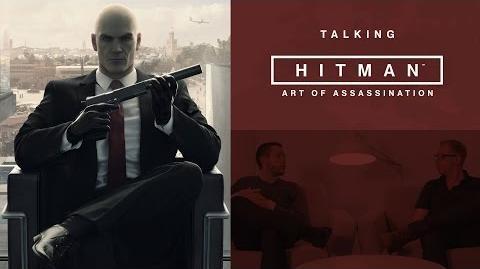 Talking HITMAN Art of Assassination