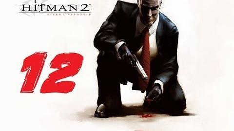 Hitman 2 Silent Assassin прохождение серия 12 (Ночная смена)