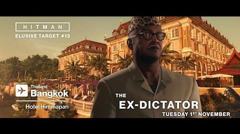 HITMAN Elusive Target 13 The Ex-Dictator